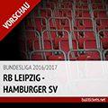 Bundesliga Tickets: RB Leipzig – Hamburger SV (11.02.2017)