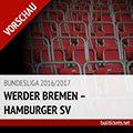 Bundesliga Tickets: Werder Bremen – Hamburger SV (15.04.2017)
