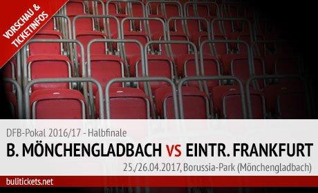 DFB-Pokal Halbfinale: Gladbach - Frankfurt (25./26. April 2017)