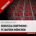 Supercup Tickets: Dortmund – FC Bayern (05.08.2017)