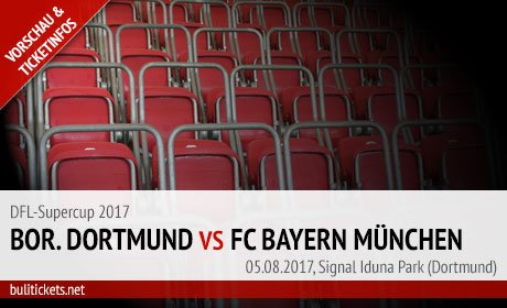 Supercup Tickets: Borussia Dortmund - FC Bayern (05.08.2017)