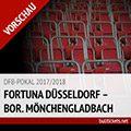 DFB-Pokal Tickets: Düsseldorf – Gladbach (24. Oktober, 2. Runde)