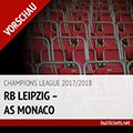 Champions League Tickets: RB Leipzig – AS Monaco (13.09.2017, 1. Spieltag)