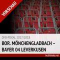 DFB-Pokal Tickets: Gladbach – Leverkusen (20.12.2017, Achtelfinale)