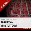 Bundesliga Tickets: RB Leipzig – VfB Stuttgart (21.10.2017, 9. Spieltag)