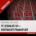 DFB-Pokal Tickets: FC Schalke 04 – Eintracht Frankfurt (18.04.2018)