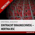 DFB-Pokal Tickets: Eintracht Braunschweig – Hertha BSC, 20.08.2018