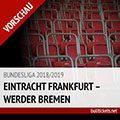 Bundesliga Tickets: Eintracht Frankfurt – Werder Bremen (01.09.2018, 2. Spieltag)