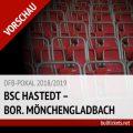 DFB-Pokal Tickets: BSC Hastedt – Borussia Mönchengladbach, 19.08.2018