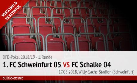 Schweinfurt Schalke DFB-Pokal Tickets (17.08.2018)