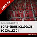Bundesliga Tickets: Mönchengladbach – FC Schalke 04 (15.09.2018, 3. Spieltag)